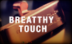 BREATTY TOUCH